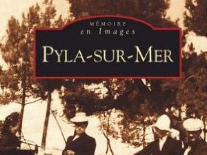 Livre : Histoire du Pyla sur mer